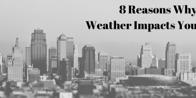 8 Reasons Why Weather Impacts You