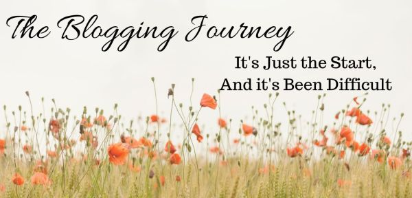 The Blogging Journey - It's Been Tough