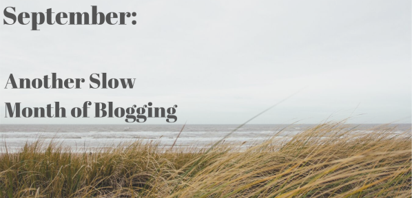 September - Another Slow Month of Blogging